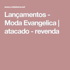 Lançamentos - Moda Evangelica    atacado - revenda