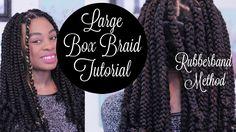 Large Box Braids Tutorial |Best for DIY| Rubberband Method|