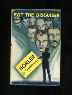 EXIT THE DISGUISER - A TIGER STANDISH: Sydney Horler