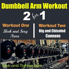 Dumbbell arm workouts to 1) tone and tighten or 2) bulk and cut. Which are you? www.Tone-and-Tighten.com