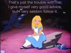 My favorite Alice in Wonderland quote from the original Disney movie