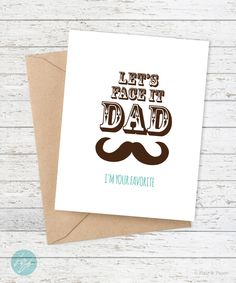 Funny Father's Day Card - Dad Birthday Card - Father Birthday - Let's Face it Dad - I'm your favorite by FlairandPaper on Etsy