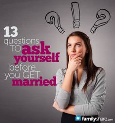 Are you ready for marriage? Here are 13 questions to consider before you make that decision.