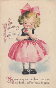 Clapsaddle Girl in Pink...St. Valentine's Greeting, Clapsaddle. Postmarked February 14, 1918.
