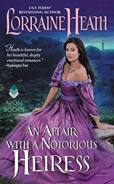 Affair with a Notorious Heiress, An by Lorraine Heath https://www.amazon.com/dp/0062391100/ref=cm_sw_r_pi_dp_x_PHmsybSZDKHCD