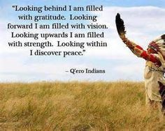 Native American proverb. Gratitude. Q'ero Indian Tribe.