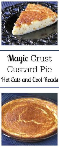 Magic Crust Custard Pie - One of the easiest pies you can make using ingredients you already have on hand! Ready in 45 minutes, this is the perfect last minute dessert! Magic Crust Custard Pie from Hot Eats and Cool Reads Pie Dessert, Dessert Recipes, Appetizer Dessert, Sweet Pie, Easy Desserts, Sweet Recipes, Easy Pie Recipes, Food Processor Recipes, Sweet Treats