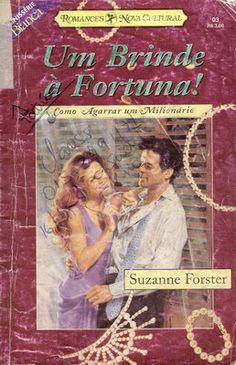 Meus Romances Blog: Um Brinde A Fortuna - Suzanne Forster - Bianca Sér...