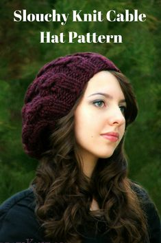 Slouchy knit cable hat pattern. #knittingpattern #knitting #knit #knithat #cableknithat #cableknit #hat #ad