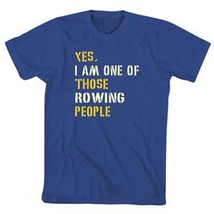 """So true! Whenever we r doing practice and we pass people they r like """" those r the rower people!"""""""