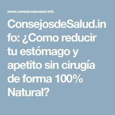 ConsejosdeSalud.info: ¿Como reducir tu estómago y apetito sin cirugía de forma 100% Natural?