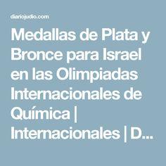 Medallas de Plata y Bronce para Israel en las Olimpiadas Internacionales de Química   Internacionales   Diario Judío México