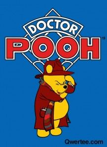 Doctor Pooh. My childhood and the rest of my life collide. My grandma gave me a huge love for Winnie the Pooh, and my dad introduced me to The Doctor.