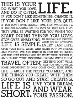 This is your life. What are you doing to make the most of it? #happinessisachoice