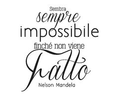 Wallsticker Mandela Nero 60 x 60 cm Nelson Mandela, Moon Sketches, Words Quotes, Sayings, Italian Phrases, Motivational Quotes, Inspirational Quotes, Magic Words, Tumblr Quotes