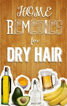 Home Remedies for Dry Hair!