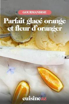 Ce parfait glacé orange et fleur d'oranger est un dessert qui fera plaisir aux amateurs d'agrumes. #recette#cuisine #parait #parfaitglace #orange #dessert