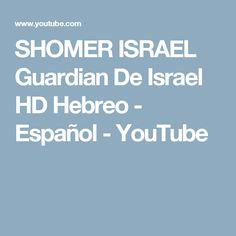 SHOMER ISRAEL Guardian De Israel HD Hebreo - Español - YouTube