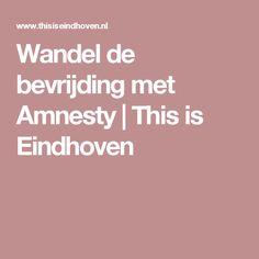 Wandel de bevrijding met Amnesty | This is Eindhoven