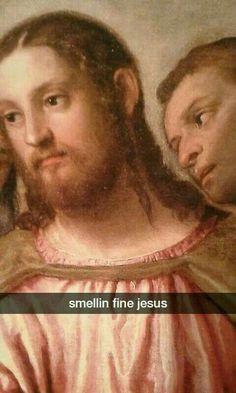 Smellin fine, Jesus