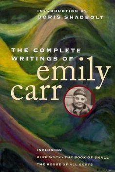 The Complete Writings of Emily Carr - to be read over and over. Book Nerd, Book Club Books, My Books, Canadian Painters, Canadian Artists, Franklin Carmichael, Canadian Culture, Emily Carr, Group Of Seven