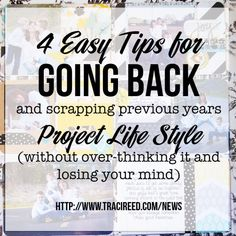 Starting My 2012 Project Life Book: Tips on Going back and scrapping past years with Project Life
