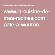 www.la-cuisine-de-mes-racines.com pate-a-wonton