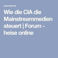 Wie die CIA die Mainstreammedien steuert | Forum - heise online