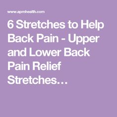 6 Stretches to Help Back Pain - Upper and Lower Back Pain Relief Stretches…