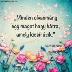 Miért hasznos az olvasás? Idézetek az olvasásról.  #könyv #motiváló #képek #mondások Forever Book, Motto, Mandala, Symbols, Lettering, Thoughts, Motivation, Reading, Drawings