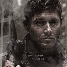 Supernatural ~ Dean Winchester - You should have looked for me