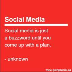 Social media is just a buzzword until you come up with a plan. via @zachdunn ‪#‎quote‬ ‪#‎sm‬