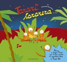 Tararì tararera sesa terù de piripù... a funny idea by Emanuela Bussolati, Premio Andersen 2010.