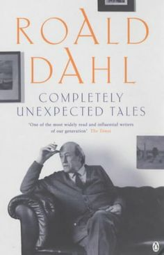 roald dahl, completely unexpected tales