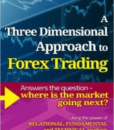 A Three Dimensional Approach To Forex Trading PDF