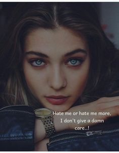 75 Powerful Women's Day Slogans, Quotes & Images Hate me or hate me more, I don't give a damn care. Positive Attitude Quotes, Attitude Quotes For Girls, Girl Attitude, Attitude Status, Classy Quotes, Girly Quotes, Pretty Quotes, Funny Quotes, Woman Quotes