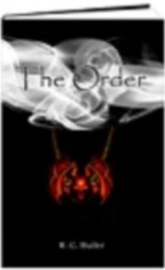 """The Order - by R. C. Butler! His first full-length novel, 'The Order"""", is a book that, with 5 years in the making, has been one of the most challenging and exciting experiences of the author's writing career."""