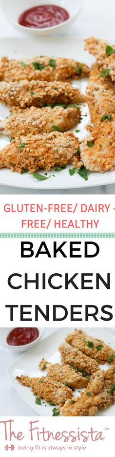 Gluten free dairy free healthy baked chicken tenders. Crispy and delicious! A quick and easy dinner or lunch recipe! fitnessista.com