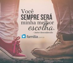 Você sempre será minha melhor escolha. Romance, Love, Words, Quotes, Wife Birthday, Good Wife, Couple, You Are Mine Quotes, Friendship Love