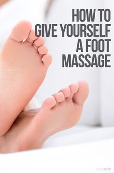 These are the best ways to give yourself a foot massage! #footmassageself