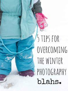 5 Tips for Overcoming the Winter Photography Blahs.