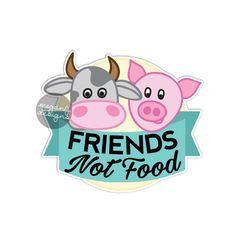 Friends Not Food Sticker Vegan Vegetarian Car Decal Laptop Decal Animals Rights Cute Farm Cow Pig Cruelty Free Meat Free Bumper Sticker