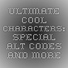 Ultimate Cool Characters: Special Alt Codes and More