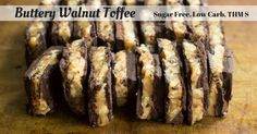 Buttery Walnut Toffee Layers of chocolate and a nutty caramelscented crunchy toffee Only five ingredients SugarFree Low Carb THM S Keto Homemade toffee candy Low Carb Candy, Healthy Candy, Keto Candy, Low Carb Sweets, Low Carb Desserts, Healthy Snacks, Healthy Eating, Sugar Candy, Diabetic Desserts