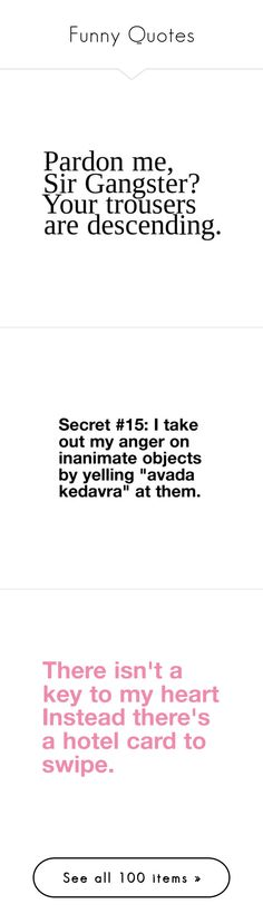 """""""Funny Quotes"""" by nic-k ❤ liked on Polyvore featuring quotes, text, words, sayings, funny, backgrounds, fillers, phrases, saying and borders"""