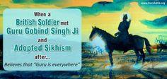 When a British Soldier met Guru Gobind Singh Ji and Adopted Sikhism!