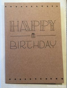 Handlettering birthday card with happy birthday . Handlettering birthday card with happy birthday and a signed gift! Made with black pen on kraft. Diy Birthday Sign, Happy Birthday Signs, Birthday Letters, Funny Birthday Cards, Happy Birthday Writing, Birthday Quotes, Happy Birthday Doodles, Calligraphy Birthday Card, Happy Birthday Hand Lettering