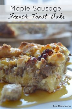 50 Easy to Make Breakfast Recipes: Maple Sausage French Toast Bake