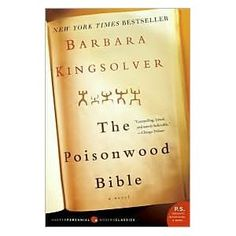 The Poisonwood Bible - A story of a missionary that moves the whole family to Africa to spread the word of the bible.  The father neglects the family as they journey through a new life and new way of living.