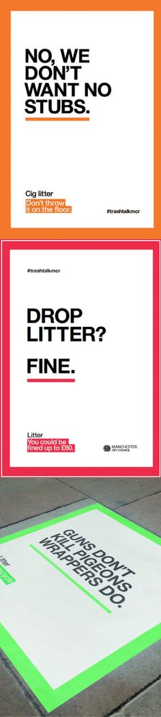 Manchester campaign to stop people from littering. Playful approach with copy referencing famous song lyrics and film quotes, coupled with bold messages warning residents of fines and urging them to keep their city clean.